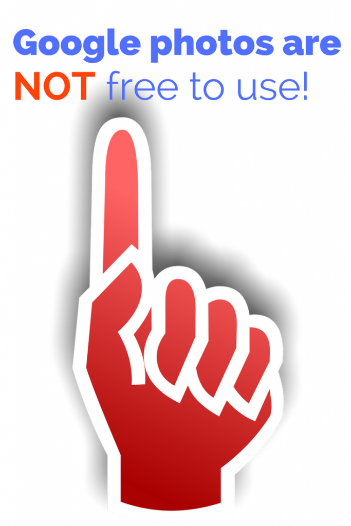 Google (and Pinterest) photos are NOT free to use