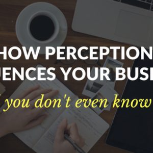 How perception influences your business and you don't even know it. Perception is everything - and it's MORE than the way you look. Read this article to learn everything about how perception impacts your coaching business - any business, in fact. #coachingbusiness #coaching #businesscoaching #perception #imagematters #perceptionmatters