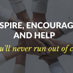 Inspire, encourage, and help, and you'll never run out of clients