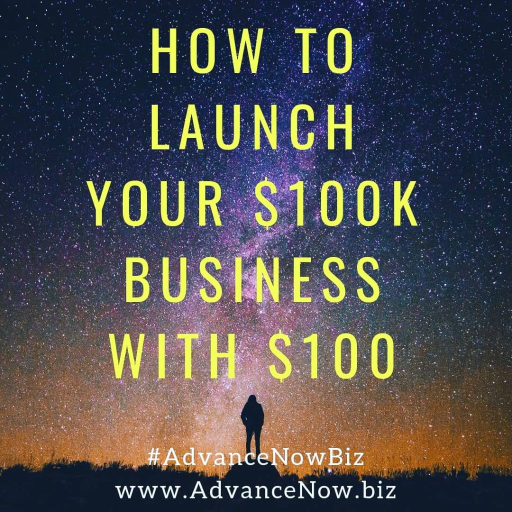 How to Launch Your 6-figure Business with $100